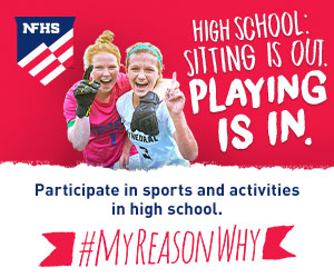 My Reason Why Campaign from the NFHS